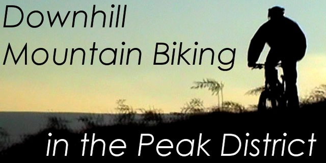 Downhill Mountain Biking In The Peak District
